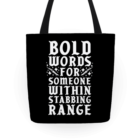 Bold Words For Someone Within Stabbing Range Tote