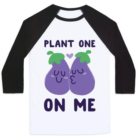 Plant One on Me - Eggplant Baseball Tee
