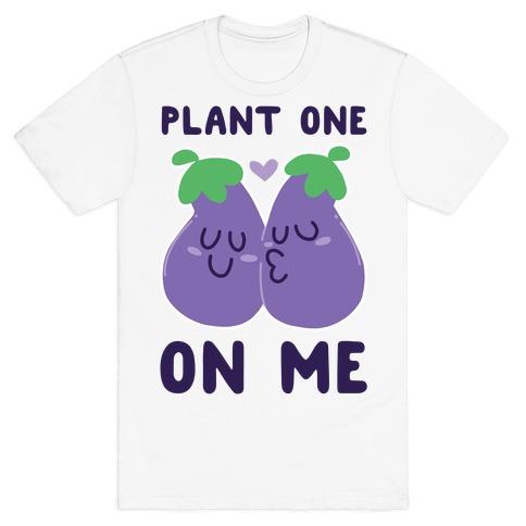 Plant One on Me - Eggplant T-Shirt