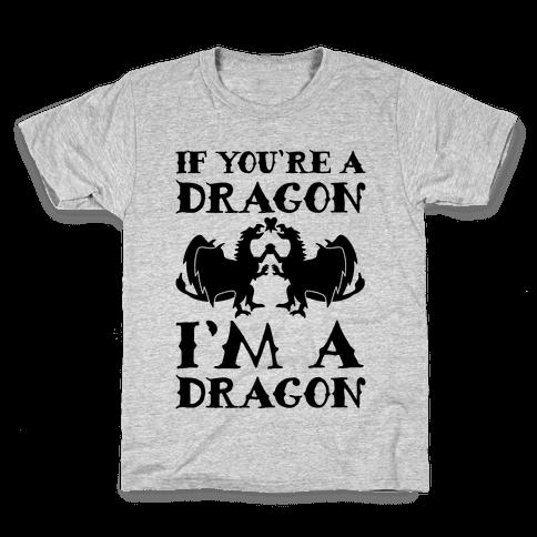 If You're A Dragon I'm A Dragon Parody Kids T-Shirt