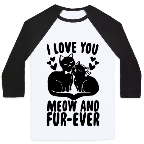 I Love You Meow and Fur-ever - Bride and Groom Baseball Tee