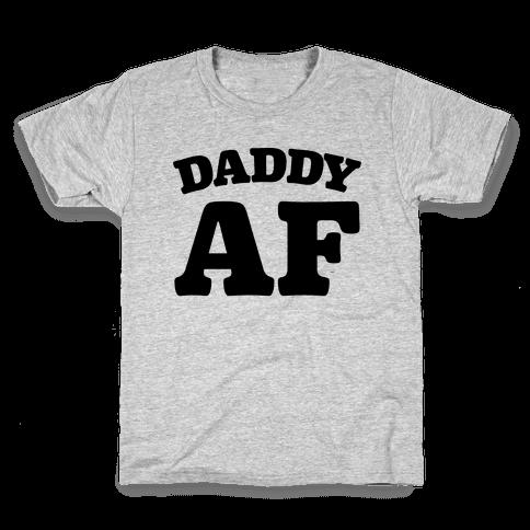 Daddy AF Kids T-Shirt