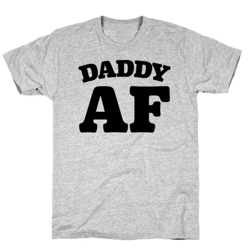 Daddy AF Mens T-Shirt