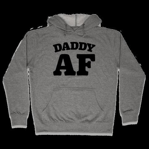 Daddy AF Hooded Sweatshirt