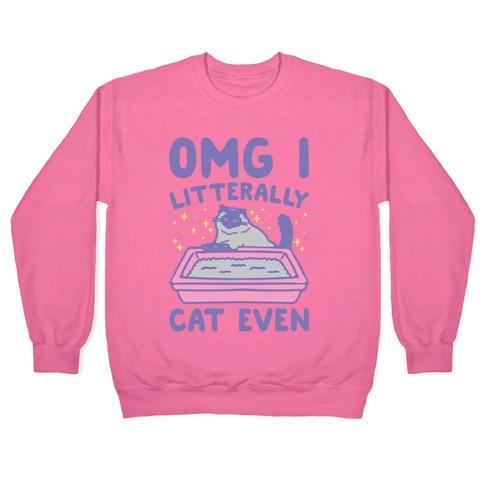 Omg I Litterally Cat Even White Print Pullover