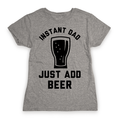 Instant Dad Womens T-Shirt