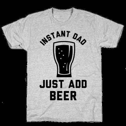 Instant Dad Mens T-Shirt