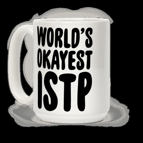 World's Okayest ISTP Coffee Mug