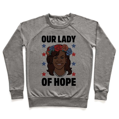 Michelle Obama: Our Lady Of Hope Pullover