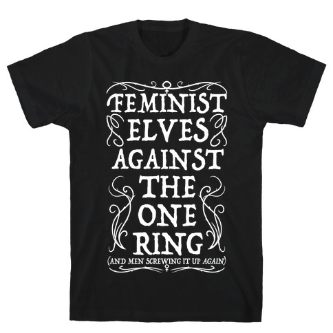 Feminist Elves Against the One Ring T-Shirt