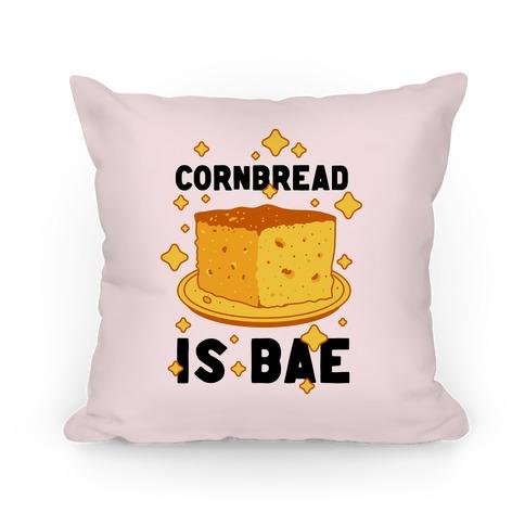 Cornbread is Bae Pillow