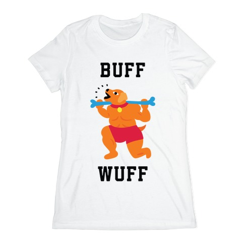 Buff Wuff Womens T-Shirt