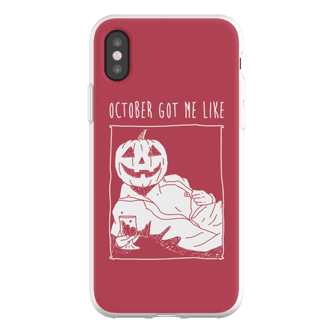 October Got Me Like Phone Flexi-Case