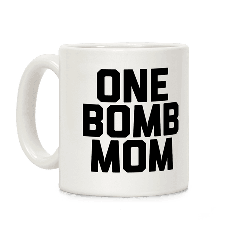 One Bomb Mom  Coffee Mug