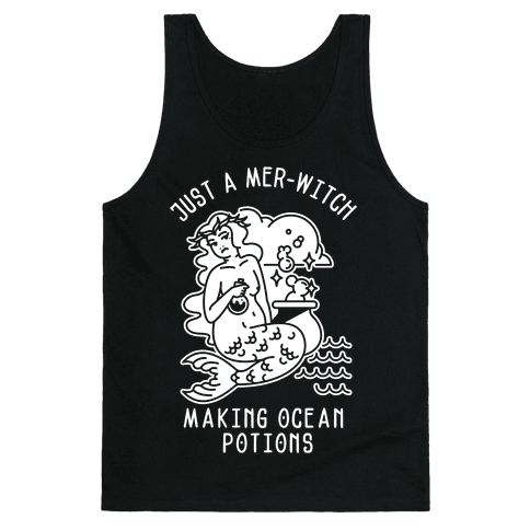 Just a Mer-Witch Making Ocean Potions  Tank Top