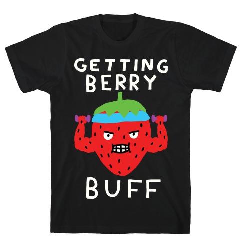 Getting Berry Buff T-Shirt