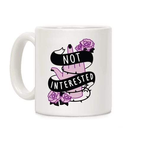 Not Interested Coffee Mug