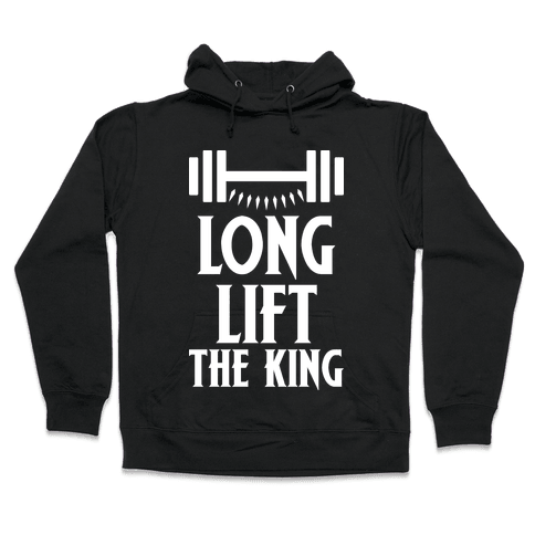 Long Lift The King Hooded Sweatshirt
