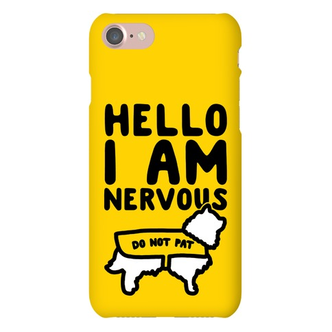 Hello I Am Nervous Phone Case