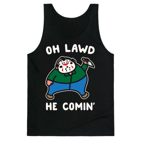 Oh Lawd He Comin' Parody White Print (Hockey Mask Killer) Tank Top