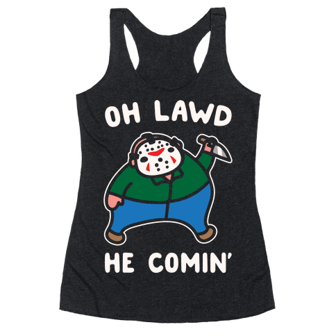 Oh Lawd He Comin' Parody White Print (Hockey Mask Killer) Racerback Tank Top