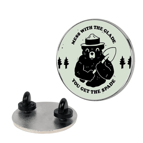 Mess With the Glade, You Get the Spade Pin