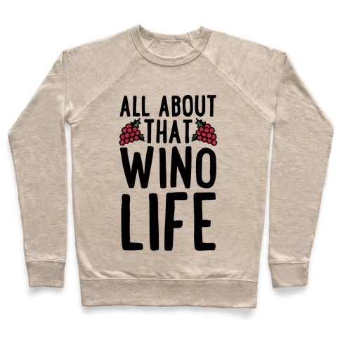 All About That Wino Life Pullover