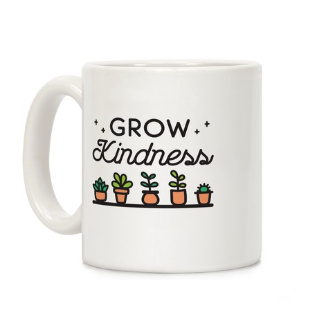 Grow Kindness Coffee Mug