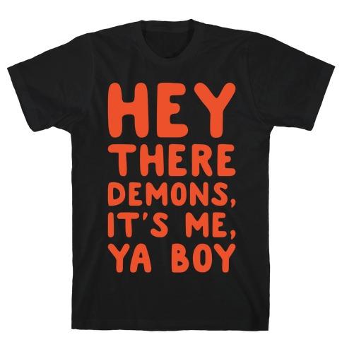 Hey There Demons It's Me Ya Boy White Print T-Shirt
