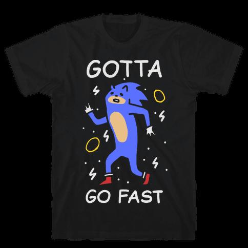 Gotta Go Fast Mens T-Shirt