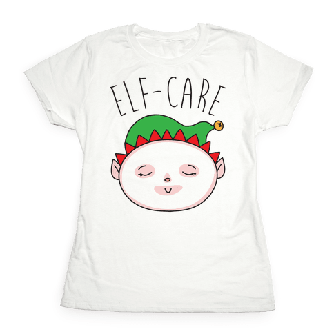Elf-Care Elf Self-Care Christmas Parody Womens T-Shirt