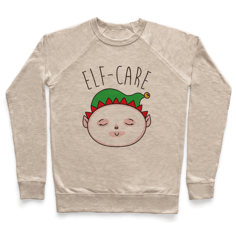 Elf-Care Elf Self-Care Christmas Parody Pullover