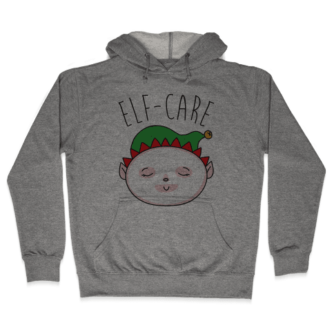 Elf-Care Elf Self-Care Christmas Parody Hooded Sweatshirt