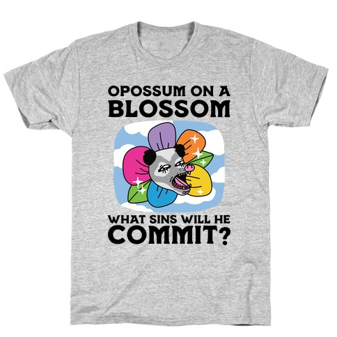 Opossum on a Blossom, What Sins Will He Commit? T-Shirt