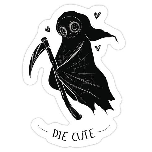 Die Cute Die Cut Sticker