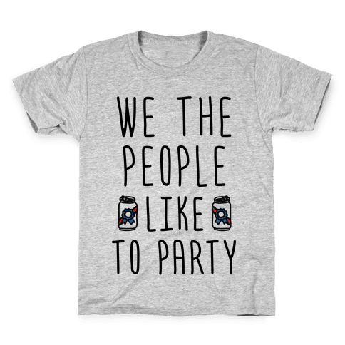 We The People Like To Party Kids T-Shirt