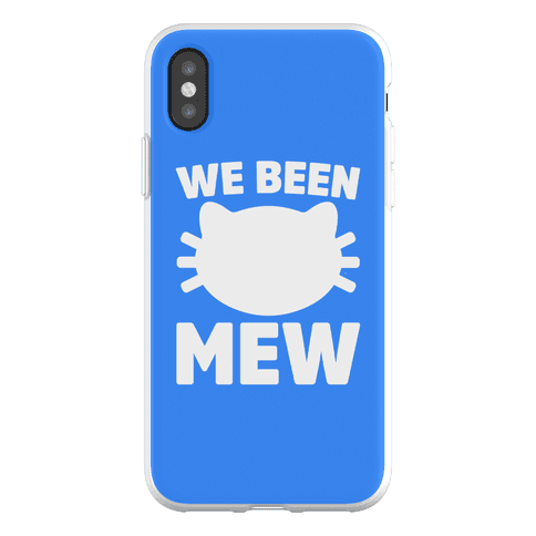 We Been Mew Parody Phone Flexi-Case