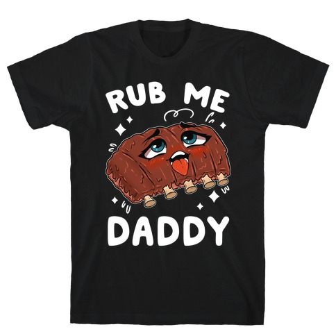 Rub Me Daddy T-Shirt