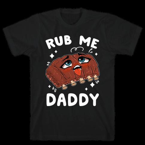 Rub Me Daddy Mens/Unisex T-Shirt