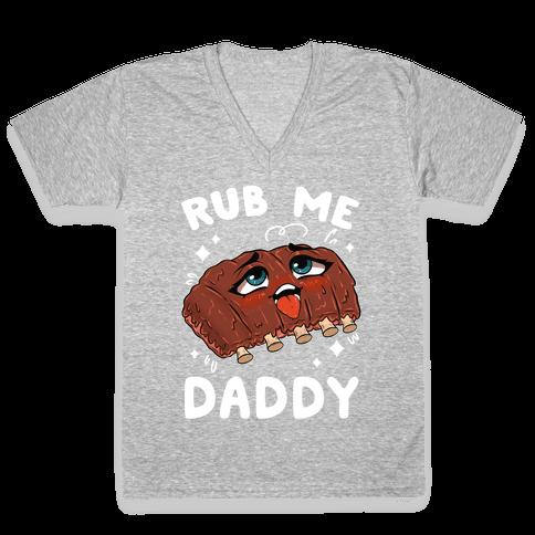 Rub Me Daddy V-Neck Tee Shirt