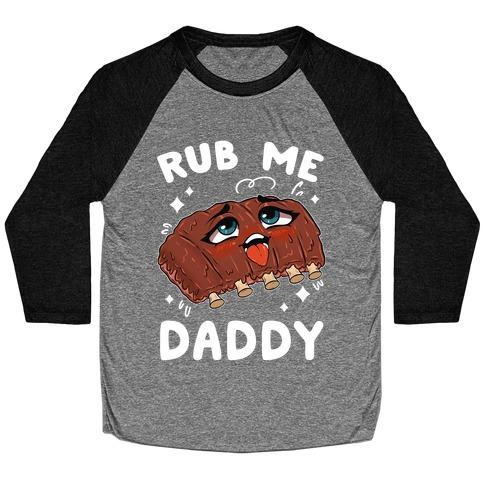 Rub Me Daddy Baseball Tee