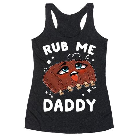 Rub Me Daddy Racerback Tank Top