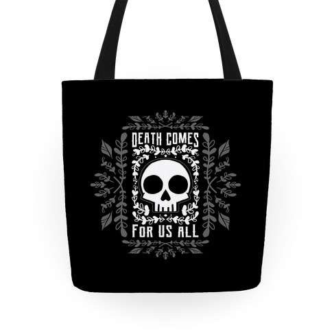 Death Comes For Us All Tote