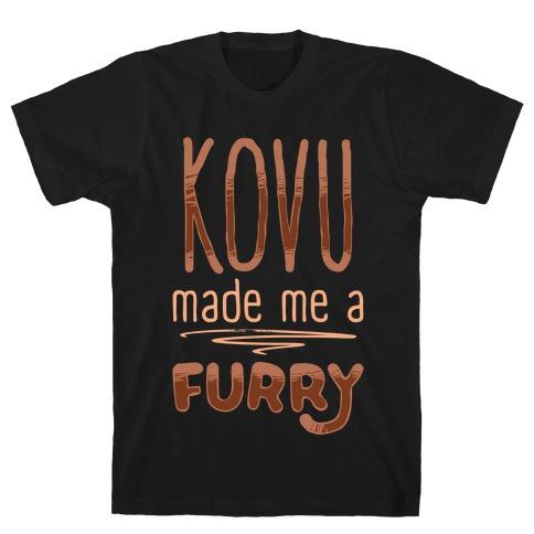 Kovu Made Me A Furry T-Shirt