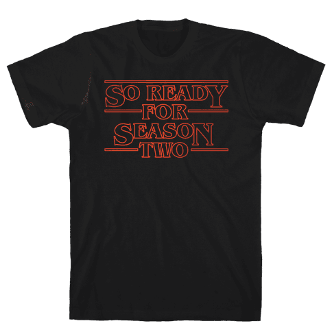 I'm So Ready For Season Two Parody White Print Mens T-Shirt