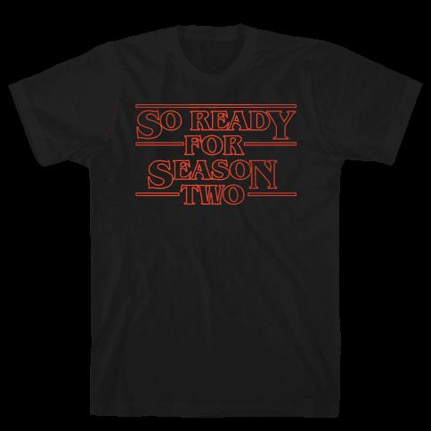 I'm So Ready For Season Two Parody White Print Mens T-Shirt