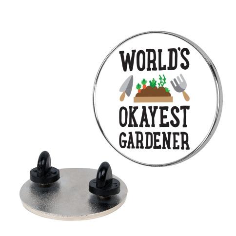 World's Okayest Gardener Pin