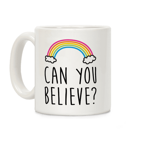 Can You Believe? Queer Eye Rainbow Coffee Mug