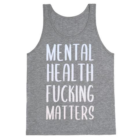 Mental Health F***ing Matters Tank Top