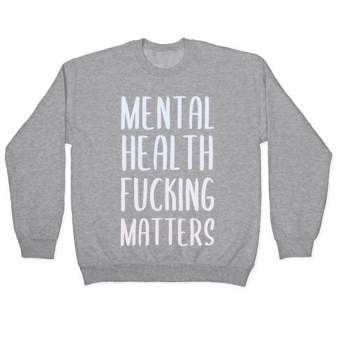 Mental Health F***ing Matters Pullover
